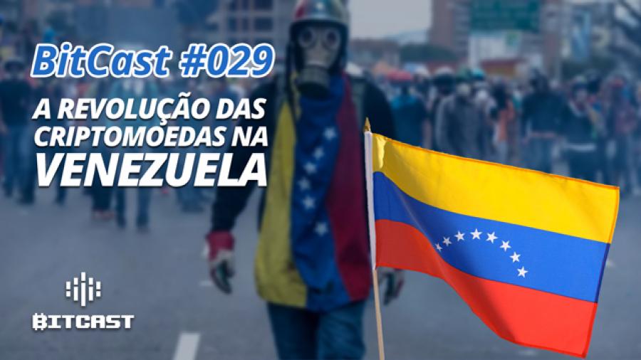 ep 029 bitcoin criptomoedas venezuela